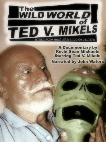 The Wild World of Ted V. Mikels Poster