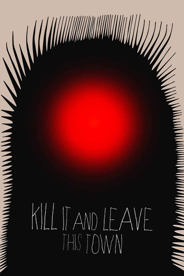 Kill It and Leave This Town Poster