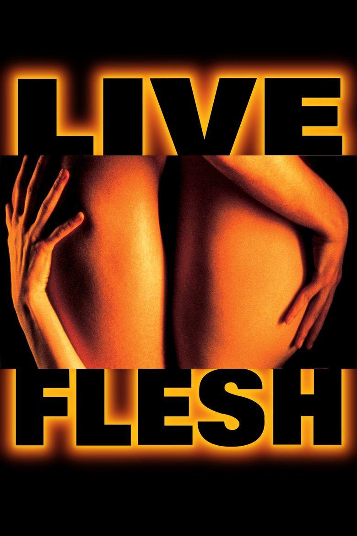Live Flesh Poster