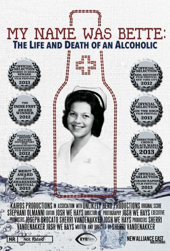 My Name Was Bette: The Life and Death of an Alcoholic Poster