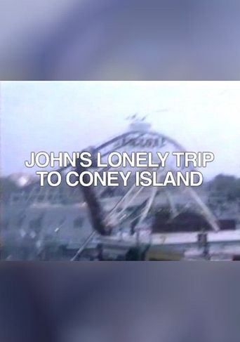 John's Lonely Trip to Coney Island Poster