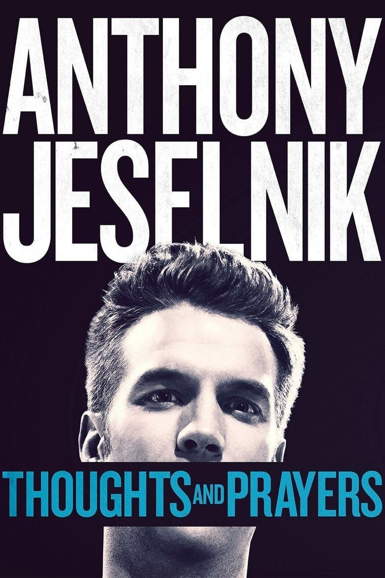 Watch Anthony Jeselnik: Thoughts and Prayers