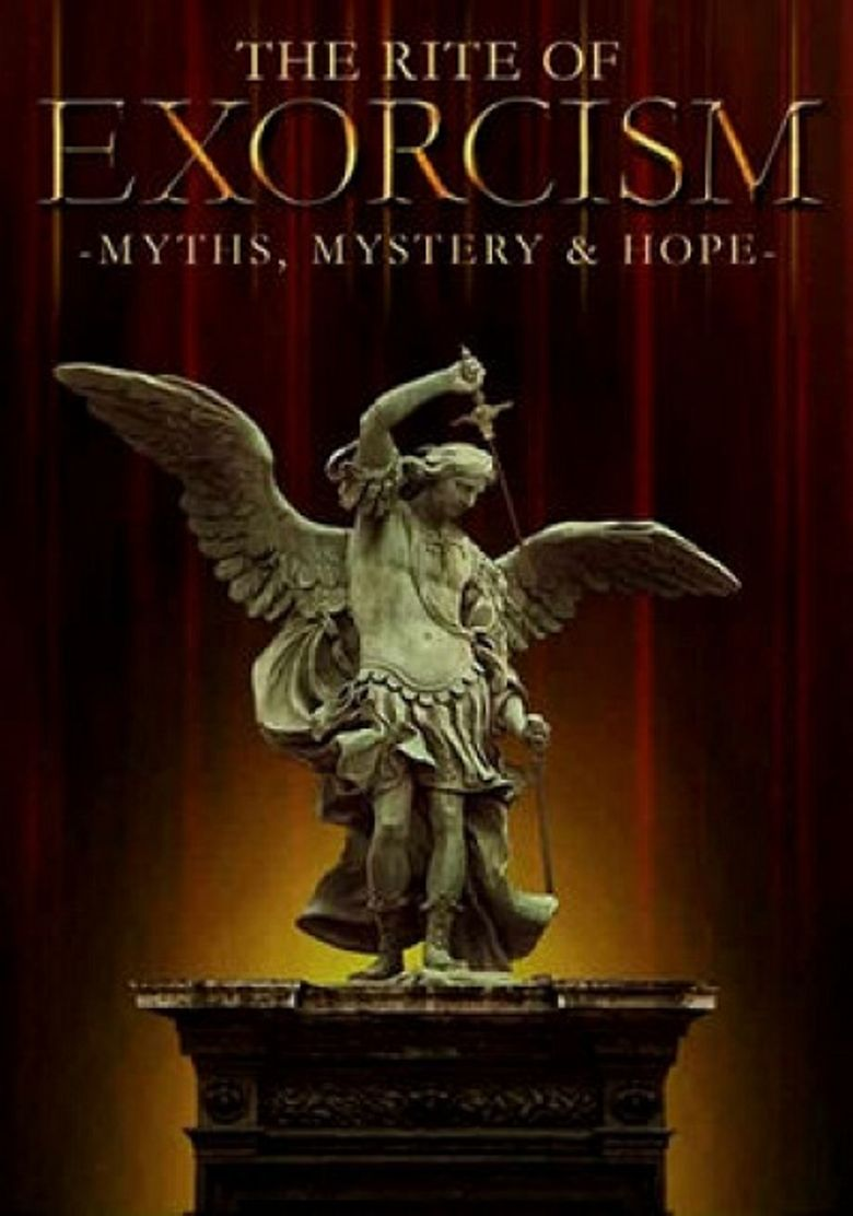 The Rite of Exorcism: Myths, Mystery & Hope Poster