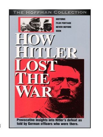 Watch How Hitler Lost the War