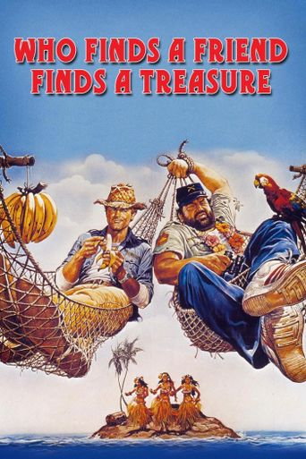 Who Finds a Friend Finds a Treasure Poster