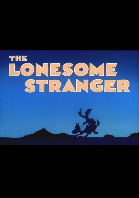 The Lonesome Stranger Poster