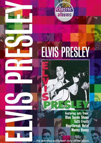 Classic Albums: Elvis Presley - Elvis Presley Poster