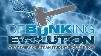 Debunking Evolution: What Every Christian Student Should Know Poster