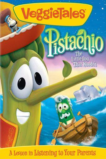 VeggieTales: Pistachio - The Little Boy that Woodn't Poster