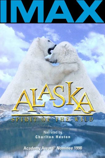 Alaska: Spirit of the Wild Poster