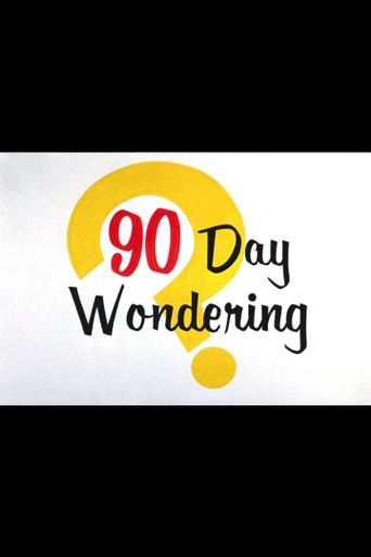 90 Day Wondering Poster