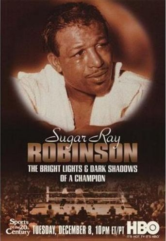 Sugar Ray Robinson: The Bright Lights and Dark Shadows of a Champion Poster