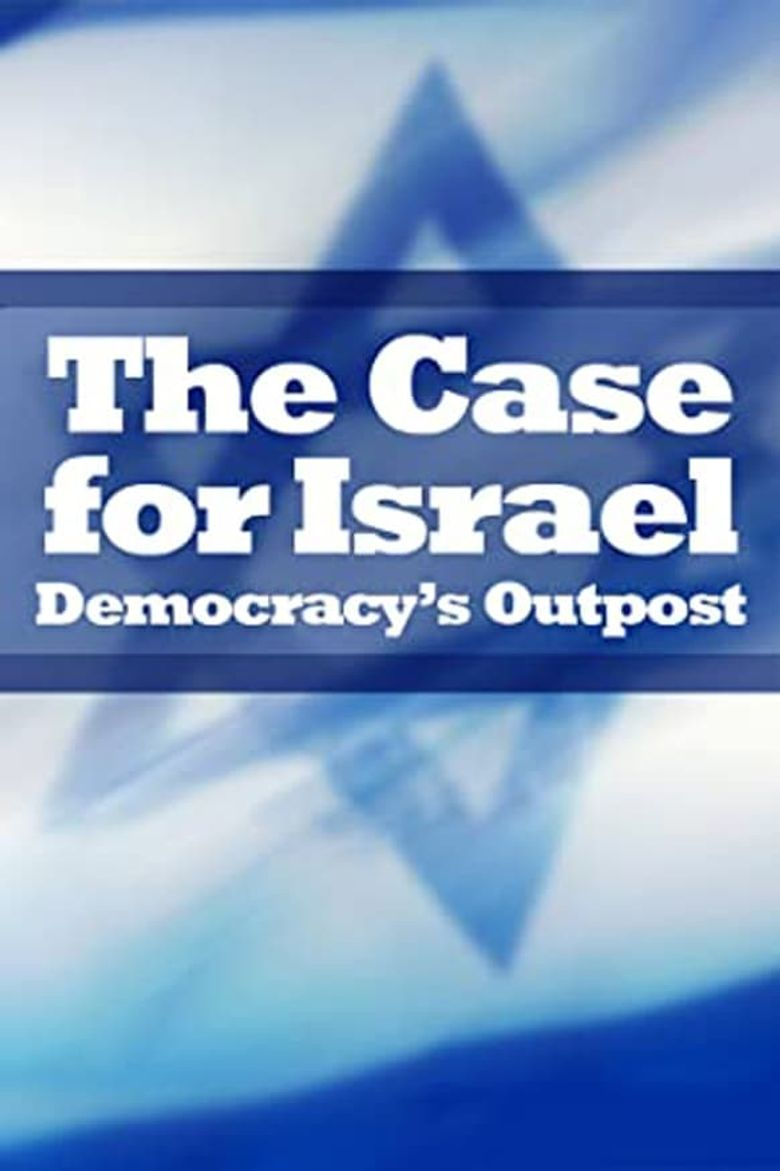 The Case for Israel: Democracy's Outpost Poster