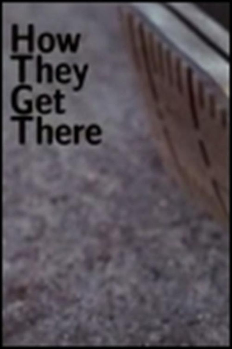 How They Get There Poster