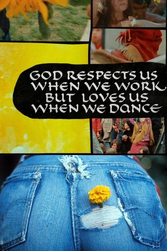 God Respects Us When We Work, But Loves Us When We Dance Poster