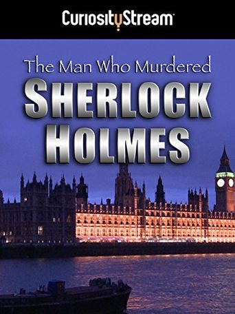 The Man Who Murdered Sherlock Holmes Poster