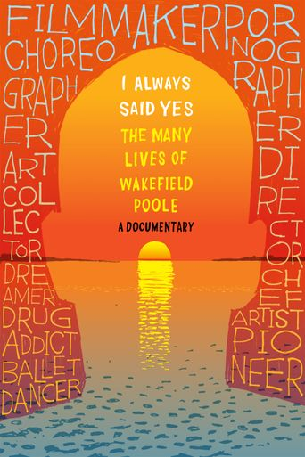 I Always Said Yes: The Many Lives of Wakefield Poole Poster