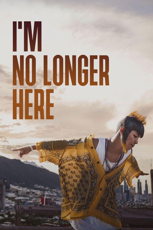 I'm No Longer Here Poster