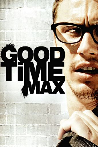 Watch Good Time Max