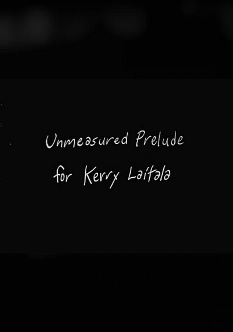 Unmeasured Prelude for Kerry Laitala Poster