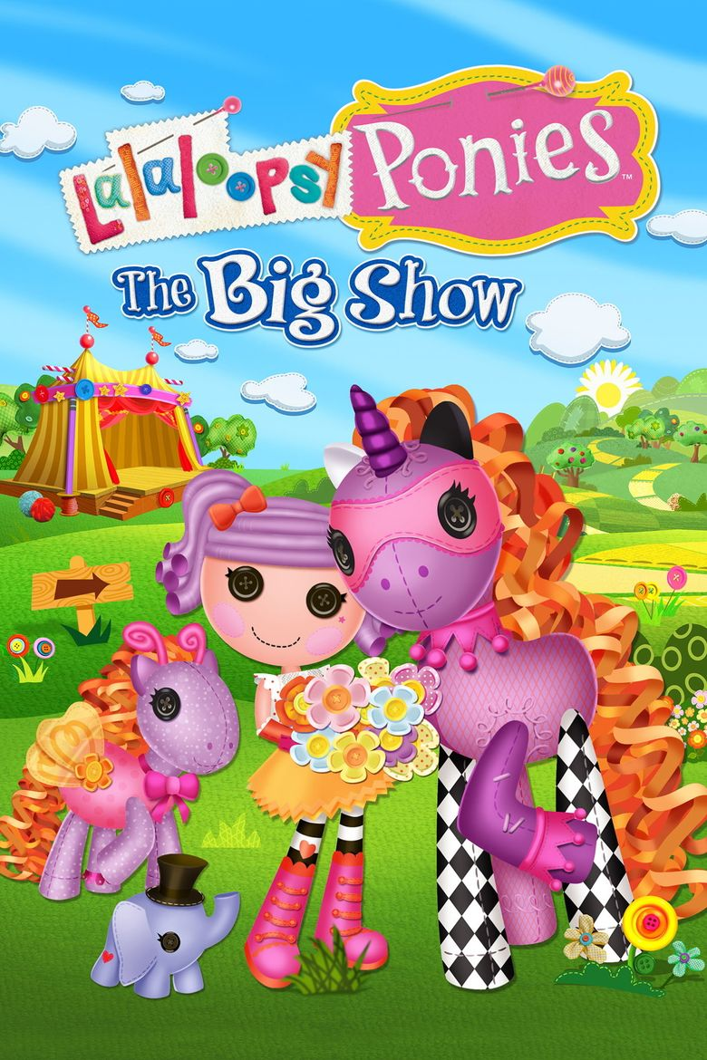 Lalaloopsy Ponies: The Big Show Poster