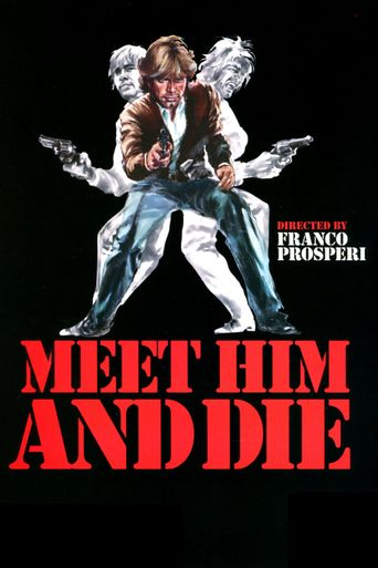 Meet Him And Die Poster
