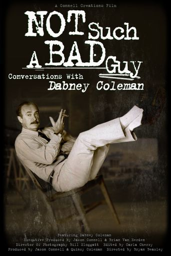 Not Such a Bad Guy: Conversations with Dabney Coleman Poster