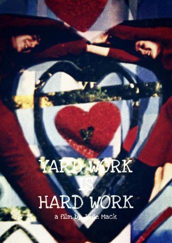 Yard Work Is Hard Work Poster