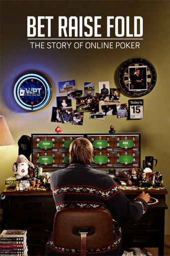 Bet Raise Fold: The Story of Online Poker Poster