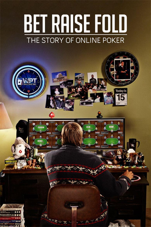 Bet Raise Fold: The Story of Online Poker Poster