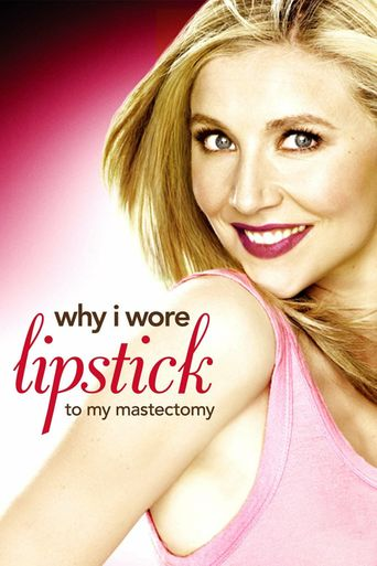 Why I Wore Lipstick to My Mastectomy Poster
