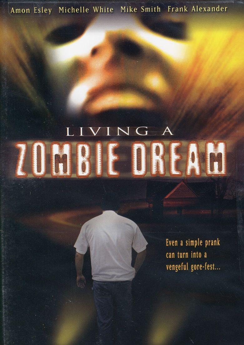 Living a Zombie Dream Poster