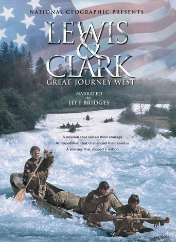 Lewis and Clark: Great Journey West Poster