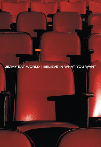 Jimmy Eat World - Believe In What You Want Poster