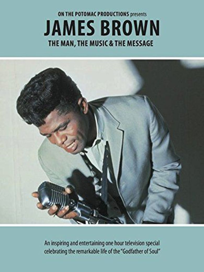 James Brown - The Man, The Music & The Message Poster
