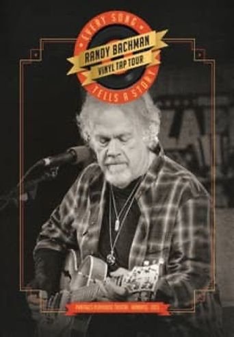 Randy Bachman's Vinyl Tap: Every Song Tells a Story Poster