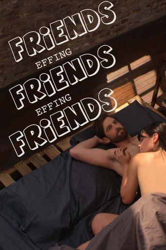 Friends Effing Friends Effing Friends Poster