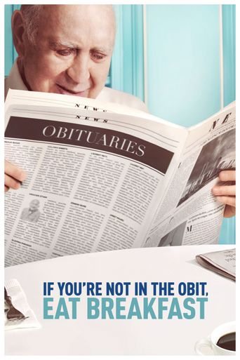 If You're Not In The Obit, Eat Breakfast Poster
