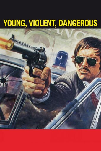 Young, Violent, Dangerous Poster