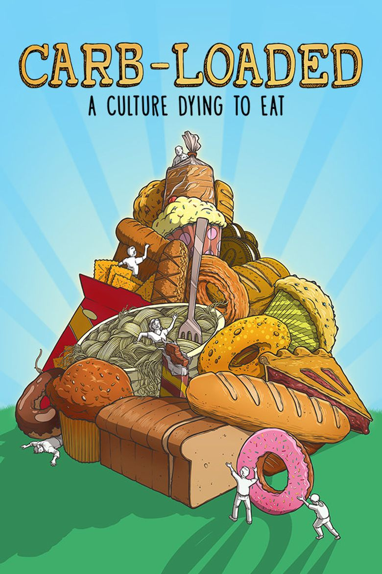 Carb-Loaded: A Culture Dying to Eat Poster