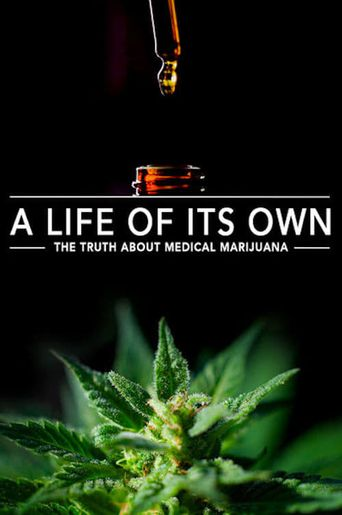 A Life Of Its Own: The Truth About Medical Marijuana Poster