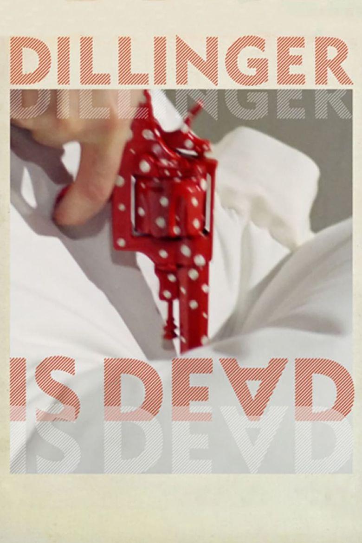 Dillinger Is Dead Poster