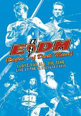 Eagles of Death Metal - I Love You All The Time : Live At The Olympia in Paris Poster