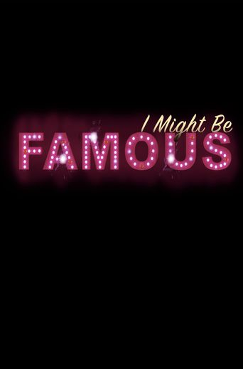 I Might Be Famous Poster