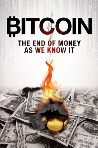 Bitcoin: The End of Money as We Know It Poster
