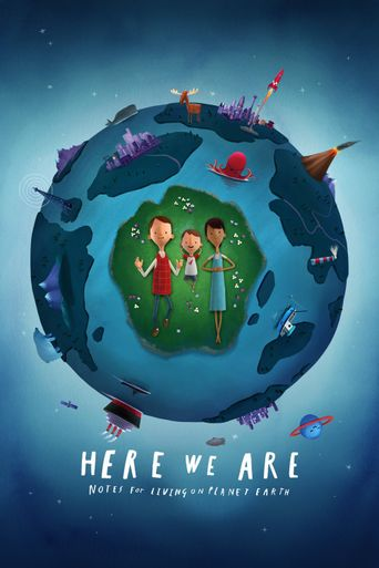Here We Are: Notes for Living on Planet Earth Poster