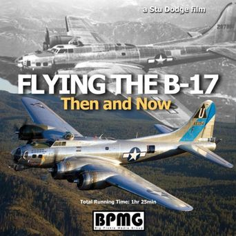 Flying the B-17 (Then and Now) Poster