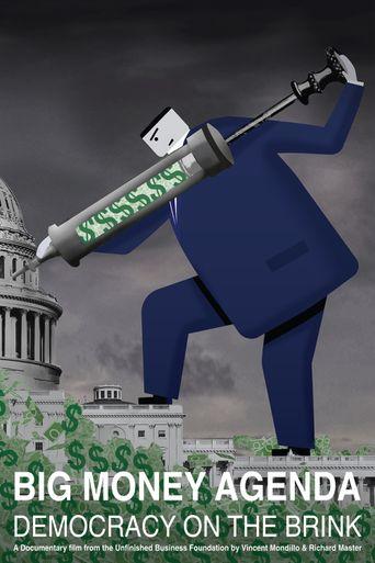 Big Money Agenda: Democracy on the Brink Poster