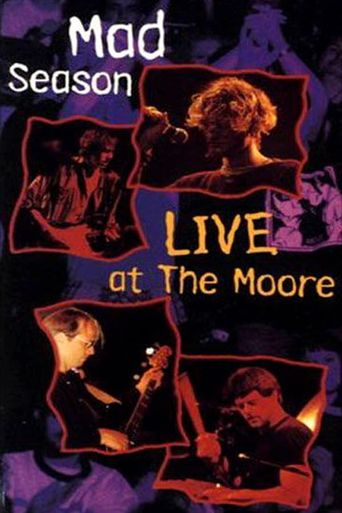 Mad Season - Live at the Moore Poster