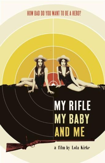 My Rifle, My Baby, and Me Poster